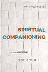 Spiritual Companioning | Reed, Angela H. ; Osmer, Richard R. ; Smucker, Marcus G. |