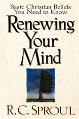 Renewing Your Mind | R. C Sproul |