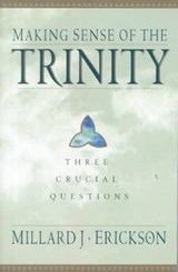 Making Sense of the Trinity | Millard J. Erickson |