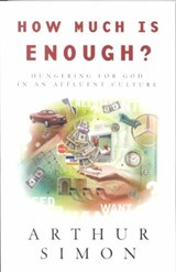 How Much Is Enough? | Arthur Simon |