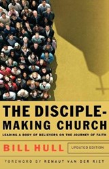 The Disciple-Making Church | Bill Hull |
