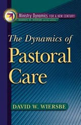 The Dynamics of Pastoral Care | David W. Wiersbe |
