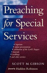 Preaching for Special Services | Scott M. Gibson |