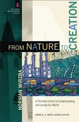 From Nature to Creation | Norman Wirzba |