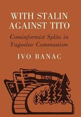 With Stalin Against Tito | Ivo Banac |