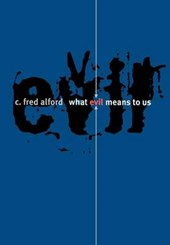 What Evil Means to Us | C. Fred Alford |