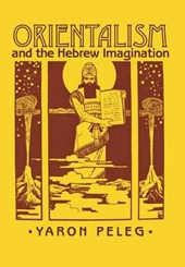 Orientalism and the Hebrew Imagination