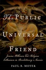 The Public Universal Friend | Paul B. Moyer |