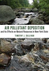 Air Pollutant Deposition and Its Effects on Natural Resources in New York State | Timothy J. Sullivan |