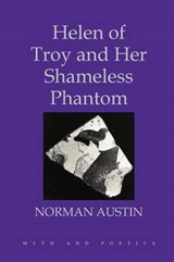 Helen of Troy and Her Shameless Phantom | Norman Austin |