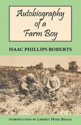 Autobiography of a Farm Boy | Isaac Phillips Roberts |