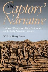 The Captors' Narrative | William Henry Foster |