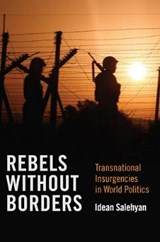 Rebels Without Borders | Idean Salehyan |