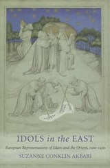 Idols in the East | Suzanne Conklin Akbari |