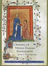 Opening Up Middle English Manuscripts | Kathryn Kerby-Fulton |