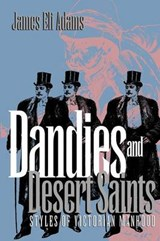 Dandies and Desert Saints | James Eli Adams |