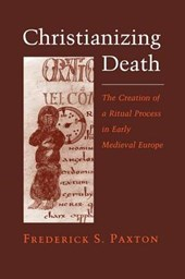 Christianizing Death | Frederick S. Paxton |