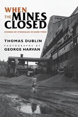 When the Mines Closed | Thomas Dublin |