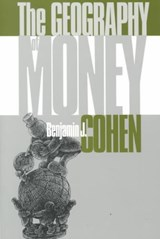 The Geography of Money | Benjamin J. Cohen |