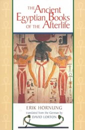 The Ancient Egyptian Books of the Afterlife | Erik Hornung |