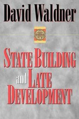 State Building and Late Development | David Waldner |