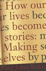 How Our Lives Become Stories | Paul John Eakin |