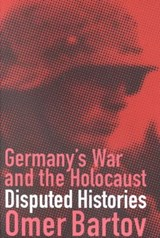 Germany's War and the Holocaust | Omer Bartov |