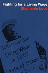 Fighting For A Living Wage | Stephanie Luce |