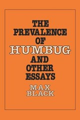 The Prevalence of Humbug and Other Essays | Max Black |
