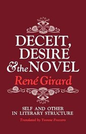 Deceit, Desire, and the Novel - Self and Other in Literary Structure