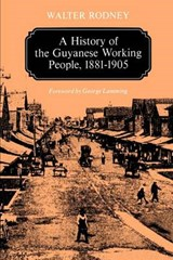 A History of the Guyanese Working People 1881-1905 | Rodney |