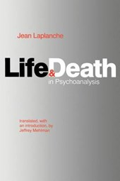 Life and Death in Psychoanalysis