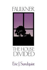 Faulkner - The House Divided | Sundquist |