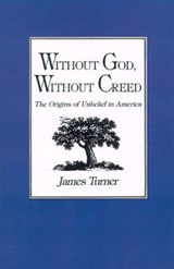 Without God, Without Creed | Turner |