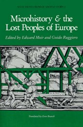 Microhistory and the Lost Peoples of Europe | Muir |