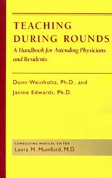 Teaching during Rounds | Weinholtz |