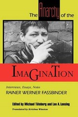 The Anarchy of the Imagination | Fassbinder |