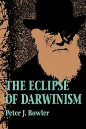 The Eclipse of Darwinism | Bowler |