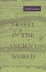 Travel in the Ancient World | Lionel Casson |