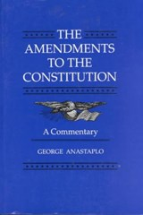 The Amendments to the Constitution | Anastaplo |