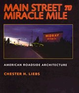 Main Street to Miracle Mile | Chester Liebs |