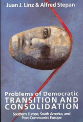 Problems of Democratic Transition and Consolidation - Southern Europe, South America, and Post-Communist Europe