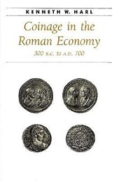 Coinage in the Roman Economy 300 B.C.to A.D.700