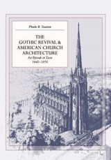 The Gothic Revival and American Church Architecture | Stanton |