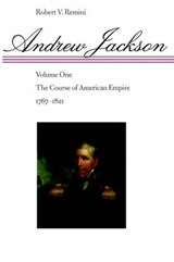 Andrew Jackson - The Course of American Empire 1767-1821 V | Remini |