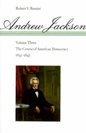 Andrew Jackson - The Course of American Democracy 1833-1845 V | Remini |