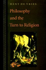 Philosophy and the Turn to Religion | Hent de Vries |