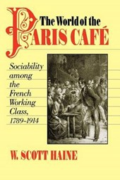 The World of the Paris Café | Haine |