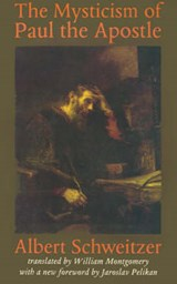 The Mysticism of Paul the Apostle | Schweitzer |