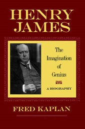 Henry James - The Imagination of Genius, A Biography